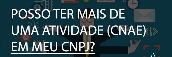 Posso ter mais de uma atividade (CNAE) em meu CNPJ?